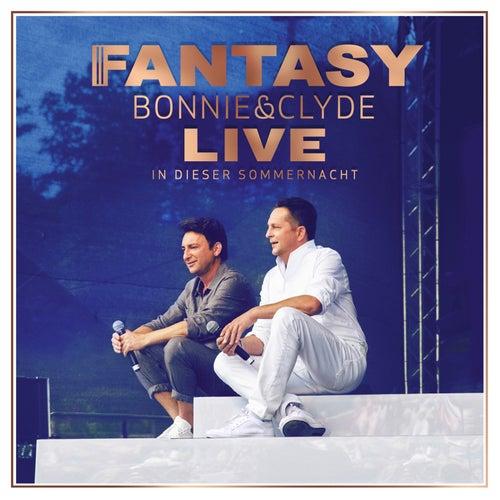 Bonnie & Clyde Live - In dieser Sommernacht von Fantasy