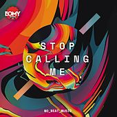 Stop Calling Me de L'Omy