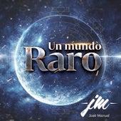 Un Mundo Raro by José Manuel