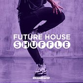 Future House Shuffle - EP von Various Artists