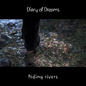 Hiding Rivers de Diary Of Dreams