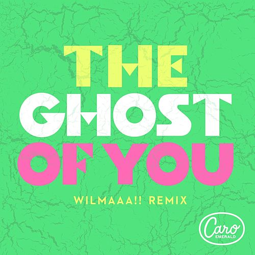 The Ghost Of You (Wilmaaa!! Remix) by Caro Emerald