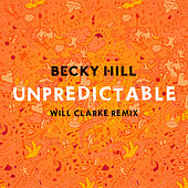 Unpredictable (Will Clarke Remix) de Becky Hill