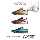 Our Own Way by The Mistakes