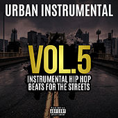 Instrumental Hip Hop Beats for the Streets (Vol. 5) by Urban Instrumental
