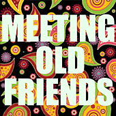Meeting Old Friends by Various Artists