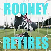 Rooney Retires by Various Artists