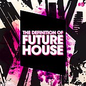 The Definition Of Future House, Vol. 5 von Various Artists