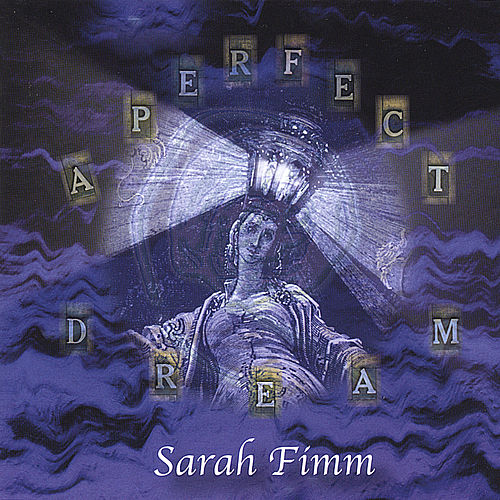 A Perfect Dream by Sarah Fimm