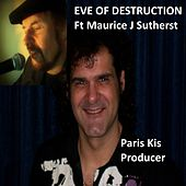 Eve of Destruction (feat. Maurice Sutherst) by Paris Kis