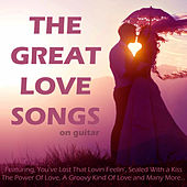 The Great Love Songs by John Anthony
