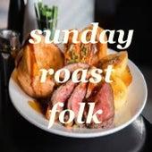 Sunday Roast Folk von Various Artists