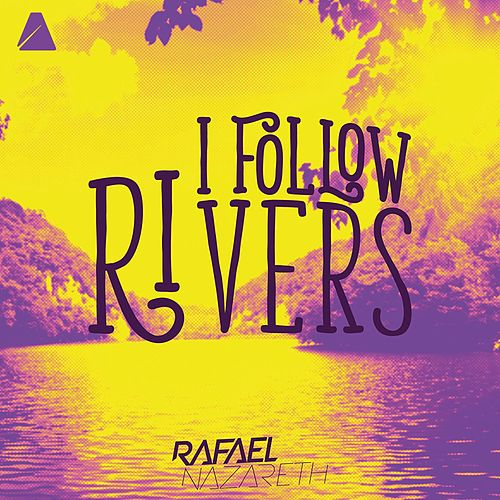 I Follow Rivers (Original Mix) by Rafael Nazareth