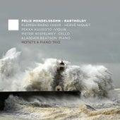 Mendelssohn: Motets & Piano Trio de Various Artists