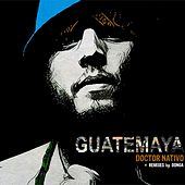 Guatemaya - EP by Doctor Nativo