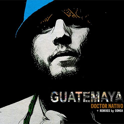 Guatemaya - EP by Doctor Nativo