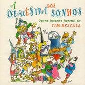 A Orquestra Dos Sonhos de Tim Rescala