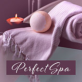 Perfect Spa – Soft Sounds for Relaxation, Wellness, Calm Down, Relaxing Music Therapy, Inner Zen by Relaxing Spa Music