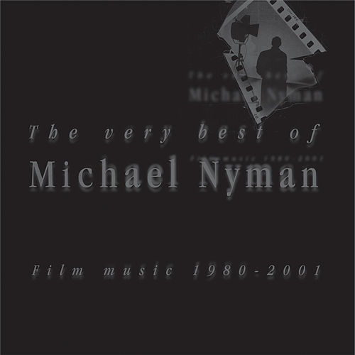 The Very Best Of... Film Music 1980-2001 by Michael Nyman