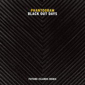 Black Out Days (Future Islands Remix) von Phantogram