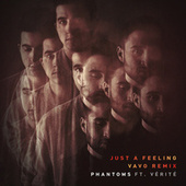 Just A Feeling (VAVO Remix) by Phantoms