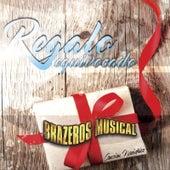 Regalo Equivocado by Brazeros Musical