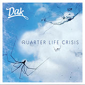 Quarter Life Crisis by DAK