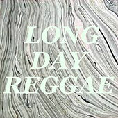Long Day Reggae by Various Artists