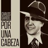 Por Una Cabeza by Carlos Gardel