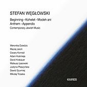Stefan Węgłowski: Contemporary Jewish Music by Various Artists