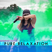 Pure Relaxation – New Age Music to Rest, Good Energy, Calm Down, Stress Relief, Deep Sleep, Meditation, Peaceful Mind, Anti Stress Sounds by Relax - Meditate - Sleep