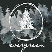 Evergreen by Evergreen