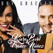 Doy Gracias (feat. Pavel Nuñez) de Kiara Franco