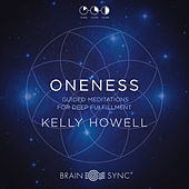Oneness Guided Meditations for Deep Fulfillment de Kelly Howell