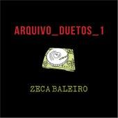 Arquivo_Duetos 1 von Zeca Baleiro