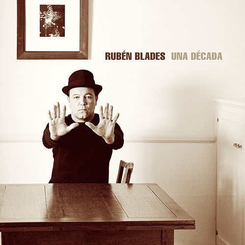 Una Decada by Ruben Blades
