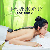 Harmony for Body – Deep Relief, Relax, Spa Music, Pure Massage, Anti Stress Sounds, Healing Nature, Rest, Reiki by S.P.A