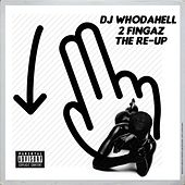 2 Fingaz the Re-Up by DJ WhoDaHell