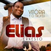 Vitória É o Troféu de Elias Ernesto