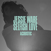 Selfish Love (Acoustic) de Jessie Ware