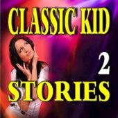 Classic Kid Stories, Vol.  2 by John Jones