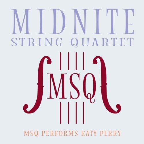 MSQ Performs Katy Perry de Midnite String Quartet