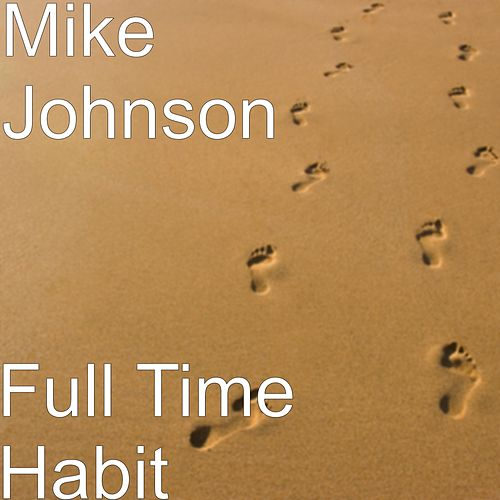 Full Time Habit by Mike Johnson