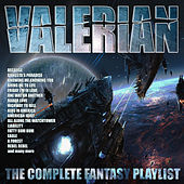 Valerian - The Complete Fantasy Playlist de Various Artists