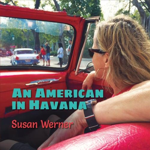 An American in Havana by Susan Werner