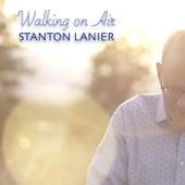 Walking on Air by Stanton Lanier