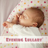 Evening Lullaby – Soft Music for Kids, Soothing Cradle Songs, Restful Sleep, Baby Music by Bedtime Baby