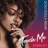Touch Me (Dom Dolla Remix) de Starley