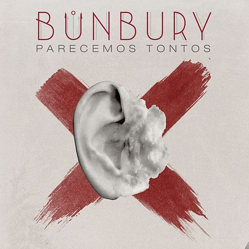 Parecemos tontos by Bunbury