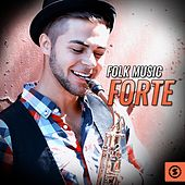 Folk Music Forte by Various Artists